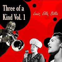 Louis Armstrong, Billie Holiday, Ella Fitzgerald – Three of a Kind Vol.  1