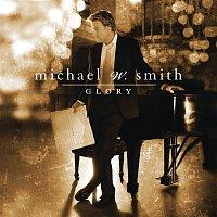 Michael W. Smith – Glory