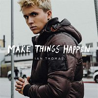 Ian Thomas – Make Things Happen