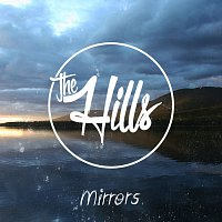 We Are The Hills – Mirrors