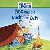 Max – 09: Max und die Nacht ohne Zelt