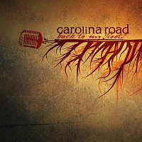 Carolina Road – Back To My Roots