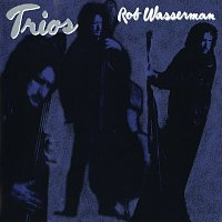 Rob Wasserman – Trios