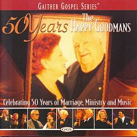 The Happy Goodmans – 50 Years Of The Happy Goodmans
