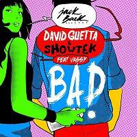David Guetta, Showtek, Vassy – Bad (feat. Vassy) [Radio Edit]