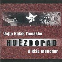 Vojta Kiďák Tomáško & Ríša Melichar – Hvězdopad