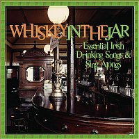 The Dubliners – Essential Irish Drinking Songs & Sing Alongs: Whiskey In The Jar