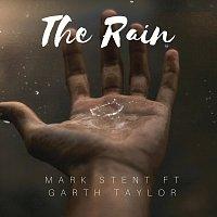 Mark Stent, Garth Taylor – The Rain (feat. Garth Taylor)