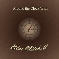 Blue Mitchell – Around the Clock With