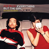 Everything But The Girl – Walking Wounded [Deluxe Edition]