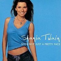 Shania Twain – She's Not Just A Pretty Face