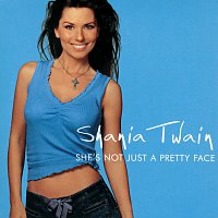 Shania Twain – She's Not Just A Pretty Face