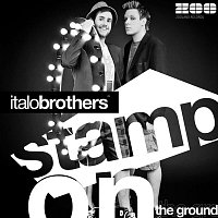 Italobrothers – Stamp On The Ground