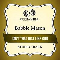 Babbie Mason – Isn't That Just Like God