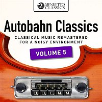 Various Artists.. – Autobahn Classics, Vol. 5 (Classical Music Remastered for a Noisy Environment)