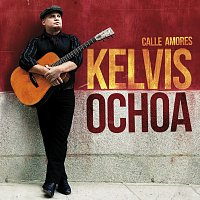 Kelvis Ochoa – Calle Amores