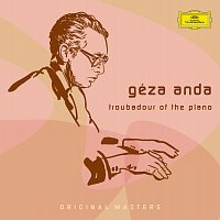 Géza Anda – Géza Anda: Troubadour Of The Piano