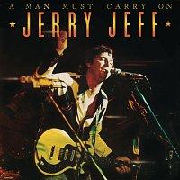 Jerry Jeff Walker – A Man Must Carry On