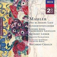 Brigitte Fassbaender, Deutsches Symphonie-Orchester Berlin, Riccardo Chailly – Mahler: Das klagende Lied; Ruckert-Lieder; Kindertotenlieder; Lieder eines fahrenden Gesellen etc.