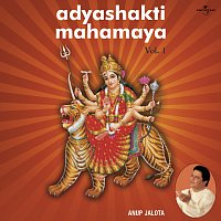 Anup Jalota – Adyashakti Mahamaya  Vol.  1
