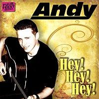 Andy – Hey! Hey! Hey!