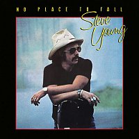 Steve Young – No Place to Fall