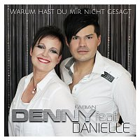 Denny Fabian, Danielle – Warum hast du mir nicht gesagt