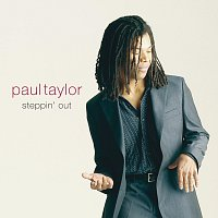Paul Taylor – Steppin' Out