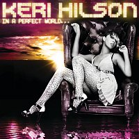 Keri Hilson – In A Perfect World...