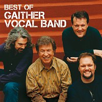 Gaither Vocal Band – Best Of The Gaither Vocal Band
