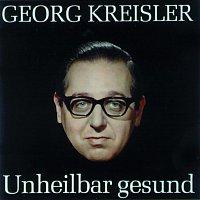 Georg Kreisler - Unheilbar gesund