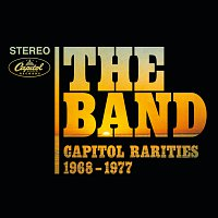 The Band – Capitol Rarities 1968-1977 [Remastered]