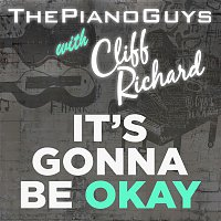 The Piano Guys, Cliff Richard, Dave Bassett, Andy Grammer – (It's Gonna Be) Okay