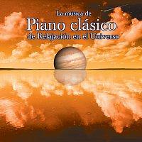 Různí interpreti – La Musica De Piano Clasico De Relajacion En El Universo