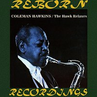Coleman Hawkins – The Hawk Relaxes (HD Remastered)