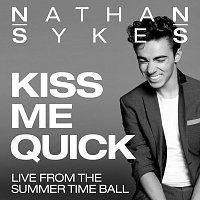 Nathan Sykes – Kiss Me Quick [Live From Summer Time Ball]