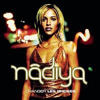 Nadiya – Changer Les Choses