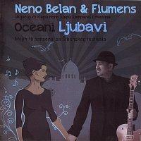 Neno Belan i Fiumens – Oceani ljubavi