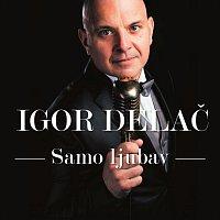 Igor Delac – Samo Ljubav