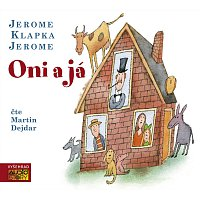 Martin Dejdar – Jerome: Oni a já
