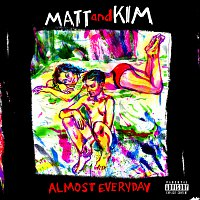 Matt and Kim – ALMOST EVERYDAY