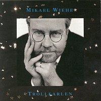 Mikael Wiehe – Trollkarlen