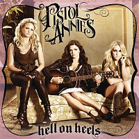 Pistol Annies – Hell On Heels
