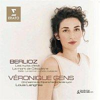 Veronique Gens, Louis Langrée, Orchestre de l'Opera National de Lyon – Berlioz : Les Nuits d`ete etc