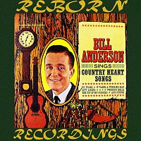 Bill Anderson – Bill Anderson Sings Country Heart Songs (HD Remastered)