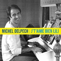 Michel Delpech – J't'aime bien Lili