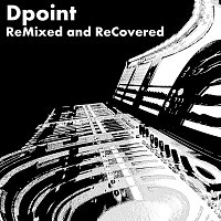 Dpoint – Remixed and ReCovered