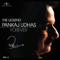 Pankaj Udhas – The Legend Forever - Pankaj Udhas - Vol.3