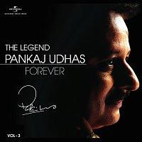 Pankaj Udhas – The Legend Forever - Pankaj Udhas - Vol.3