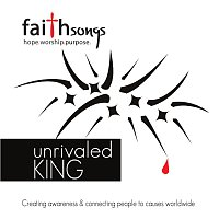 Různí interpreti – Faithsongs: Unrivaled King